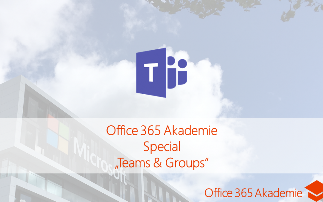 17-09 Teams & Groups Office 365 Akademie Special