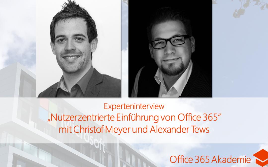"""Experteninterview: """"Nutzerzentrierte Einführung von Office 365″ mit Christof Meyer und Alexander Tews"""
