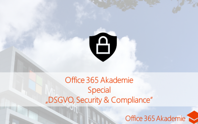 17-12 Office 365 Akademie DSGVO, Security & Compliance Special
