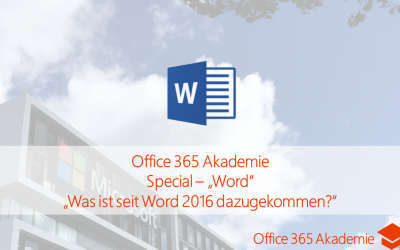 18-01 Word – Was ist seit Word 2016 dazugekommen – Office 365 Akademie Special