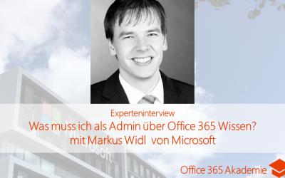 Markus Widl von Microsoft: Was muss ich als Admin über Office 365 wissen