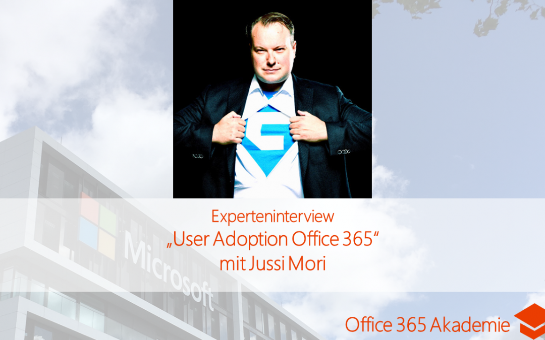 "Experteninterview ""User Adoption Office 365″ mit Jussi Mori"