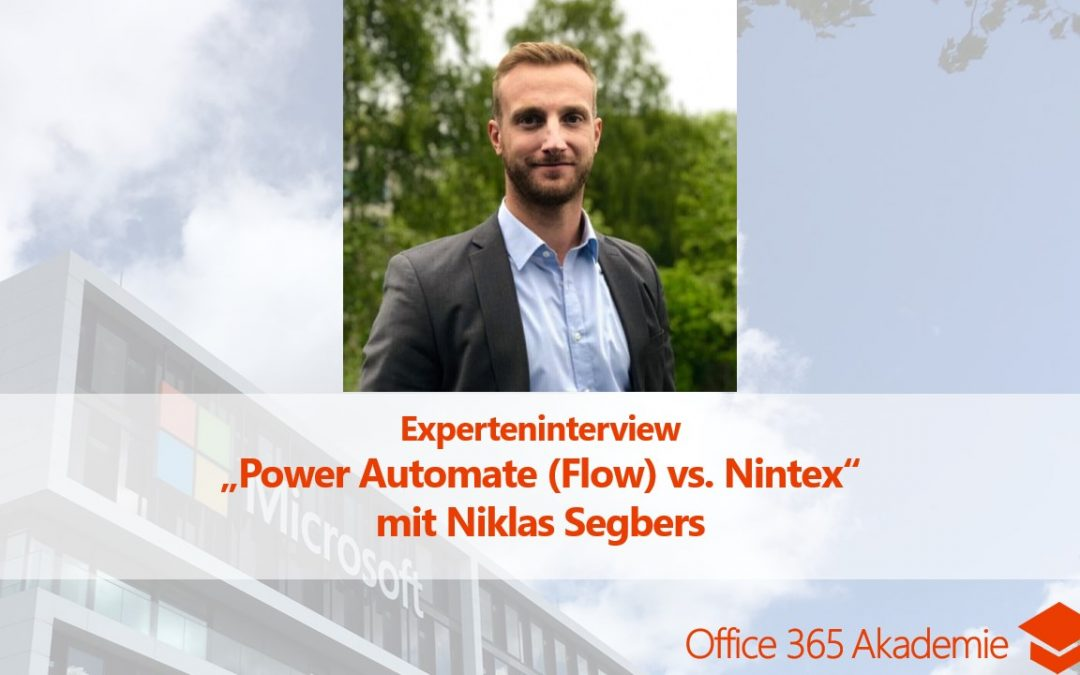 "Experteninterview mit Niklas Segbers: ""Power Automate (Flow) vs. Nintex"""