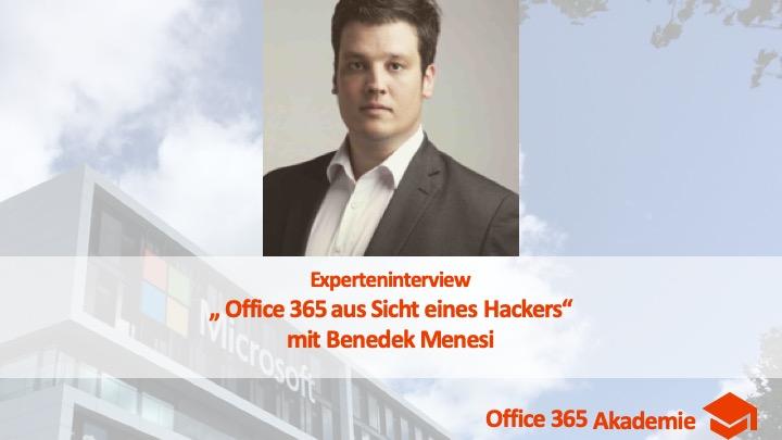 """Experteninterview mit Benedek Menesi: """"Office 365 aus Sicht eines Hackers"""""""