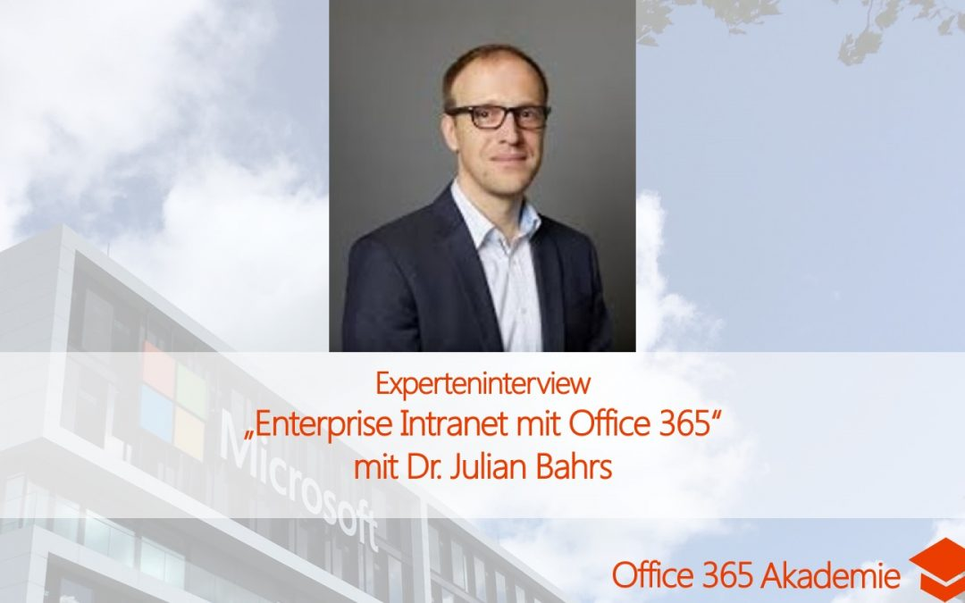 "Experteninterview​ mit Dr. Julian Bahrs: ""Enterprise Intranet mit Office 365​"""