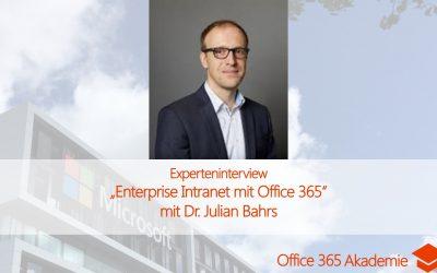 "Experteninterview mit Dr. Julian Bahrs: ""Enterprise Intranet mit Office 365"""