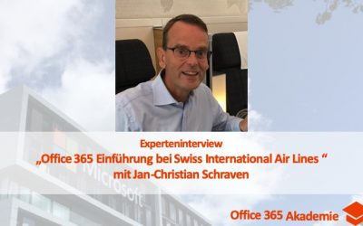 "Experteninterview mit Jan-Christian Schraven: ""Office 365 Einführung bei Swiss International Air Lines"""