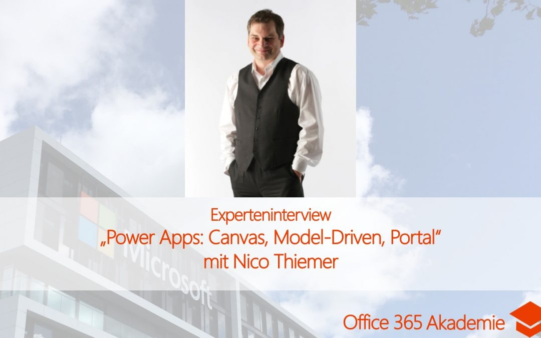 Experteninterview mit Nico Thiemer über Power Apps: Canvas, Model-Driven oder Portal?