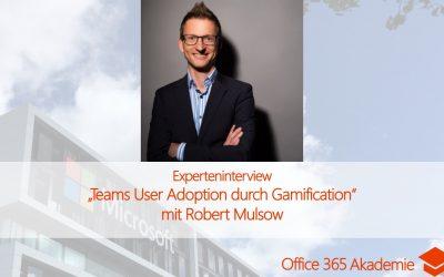 """Experteninterview mit Robert Mulsow: """"Teams User Adoption durch Gamification"""""""