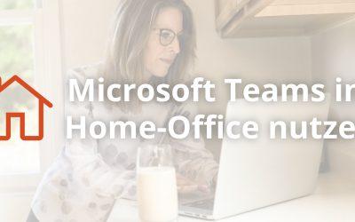 Microsoft Teams im Home-Office nutzen – unser beliebtester Lernpfad