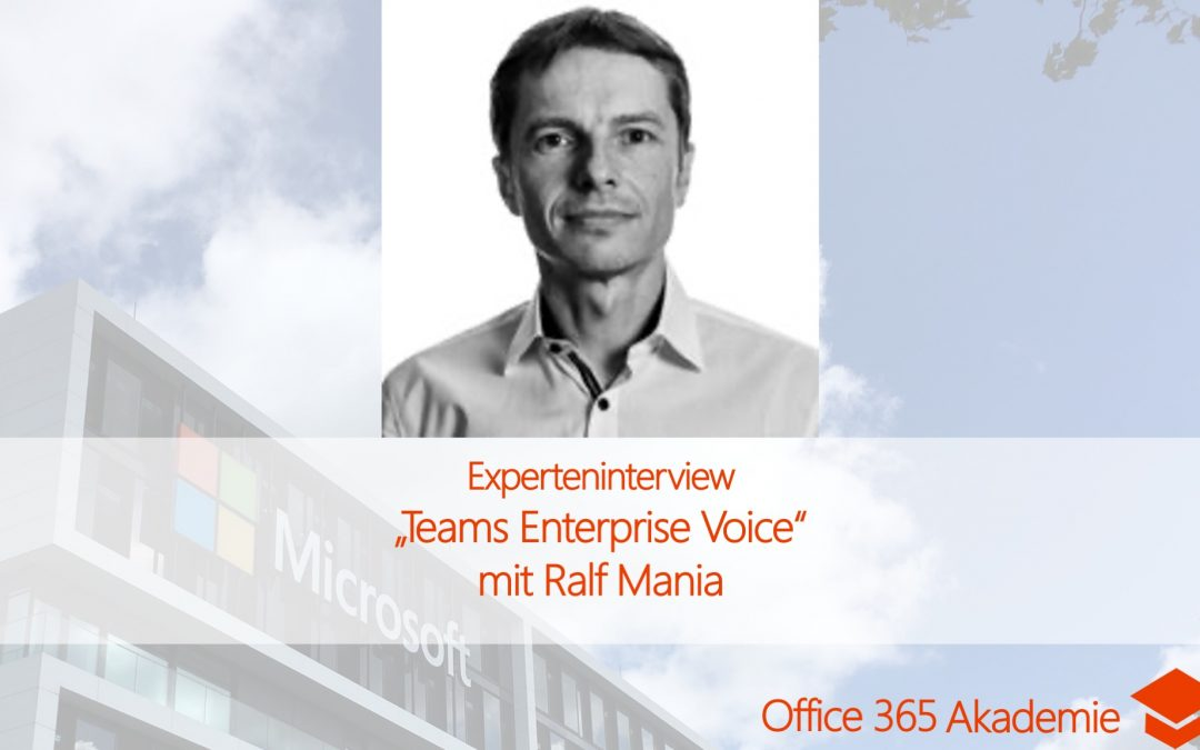 Experteninterview mit Ralf Mania: Teams Enterprise Voice
