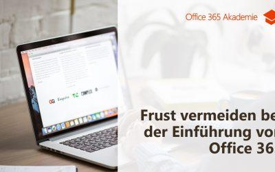 Frust vermeiden bei der Einführung von Office 365