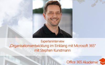 Experteninterview mit Stephen Kunstmann: Organisationsentwicklung im Einklang mit Microsoft 365