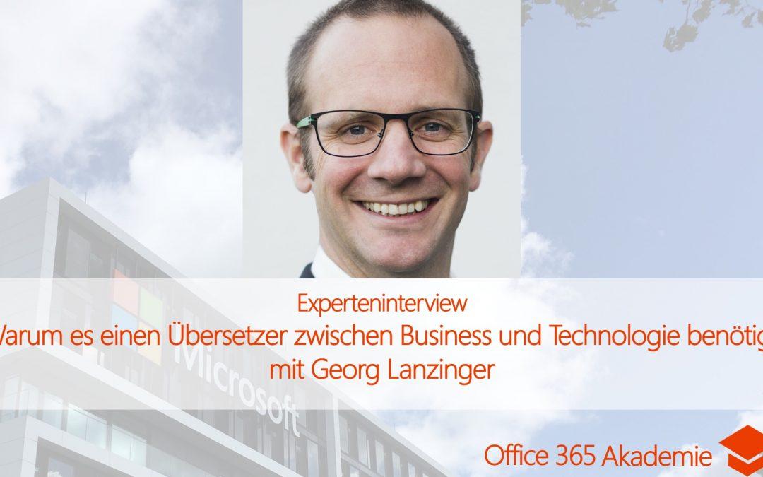 Experteninterview mit Georg Lanzinger: Warum es einen Übersetzer zwischen Business & Technologie benötigt