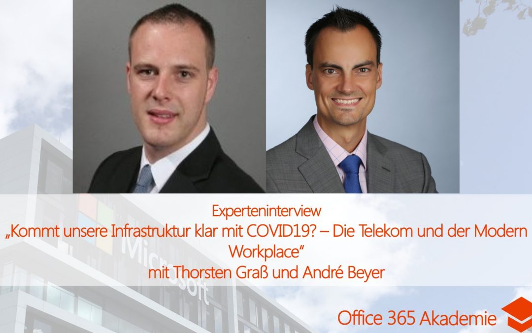 Experteninterview mit Thorsten Graß und André Beyer: Kommt unsere Infrastruktur klar mit COVID19? – Die Telekom und der Modern Workplace