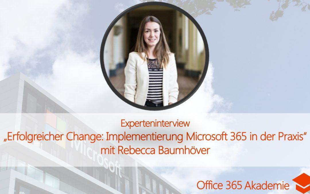 Experteninterview mit Rebecca Baumhöver: Erfolgreicher Change: Implementierung Microsoft 365 in der Praxis