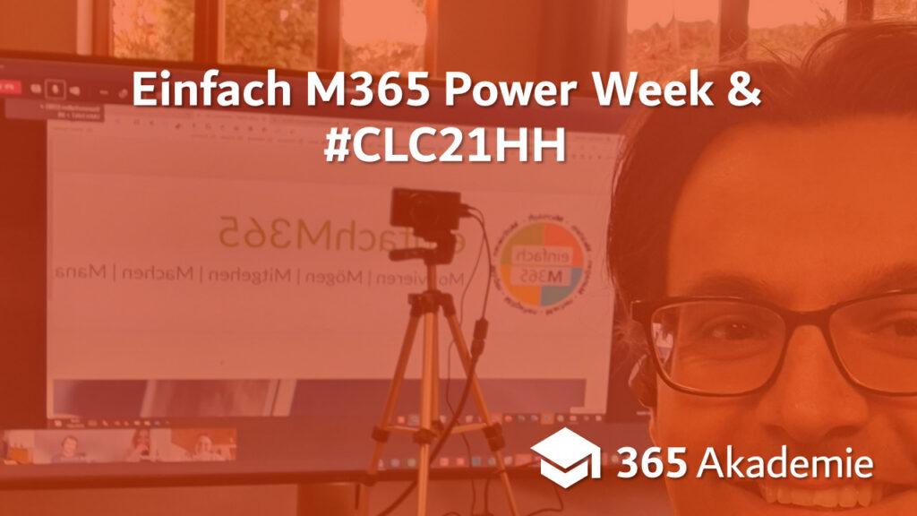 Einfach M365 Power Week & #CLC21HH