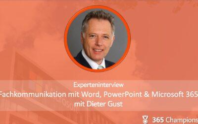 Experteninterview mit Dieter Gust: Fachkommunikation mit Word, PowerPoint und Microsoft 365