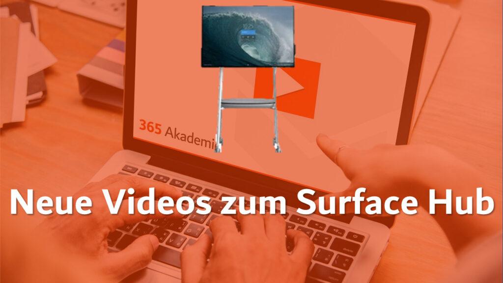 """Logo der 365 Akademie mit einem Surface Hub und dem Titel """"Neue Videos zum Surface Hub"""""""