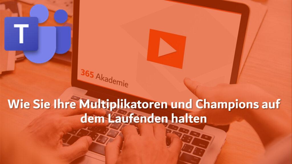 365 Akademie Logo mit dem Text Wie Sie IhreMultiplikatoren und Champions auf dem Laufenden halten