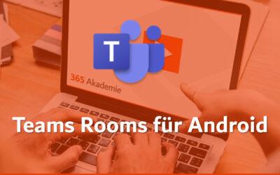 Produktiv mit Microsoft Teams Rooms für Andorid (Collaboration Bars)