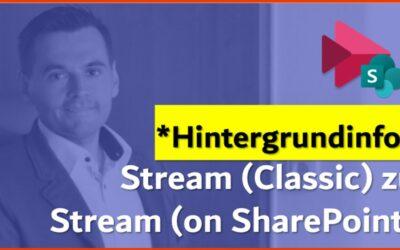 Videos in Microsoft 365:  Stream im Wandel zu Stream (on SharePoint) – aktualisiert am 07.06.2021