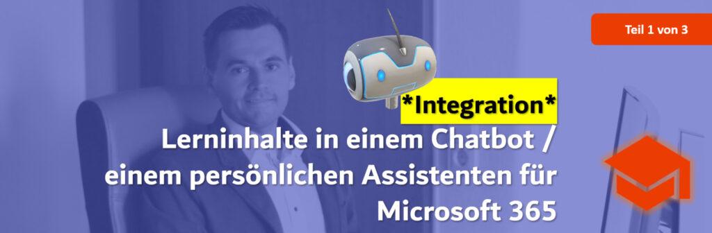 Lerninhalte integriert in einen Chatbot / einen persönlichen Assistenten für Microsoft 365