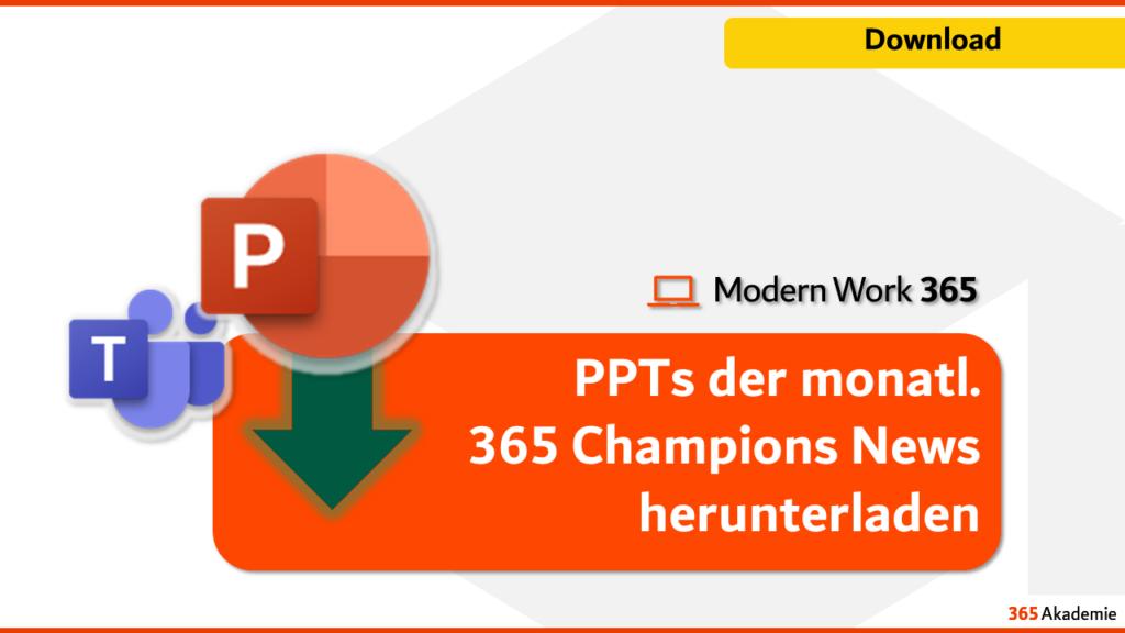 PPTs der monatl. 365 Champions News herunterladen