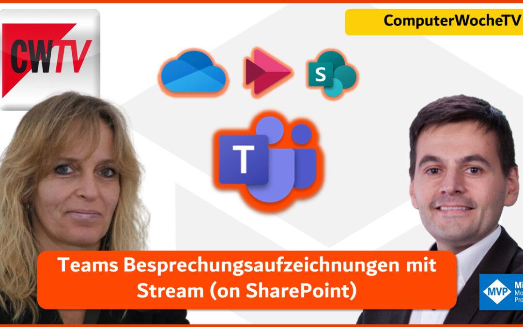 ComputerwocheTV Interview: Besprechungsaufzeichnungen mit Teams und dem neuen Stream (onSharePoint)