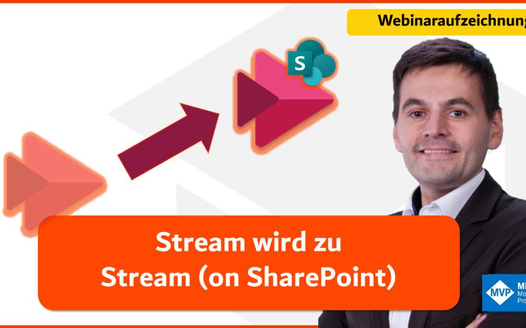 Webinaraufzeichnung: Stream wird zu Stream (on SharePoint) – What´s possible today?